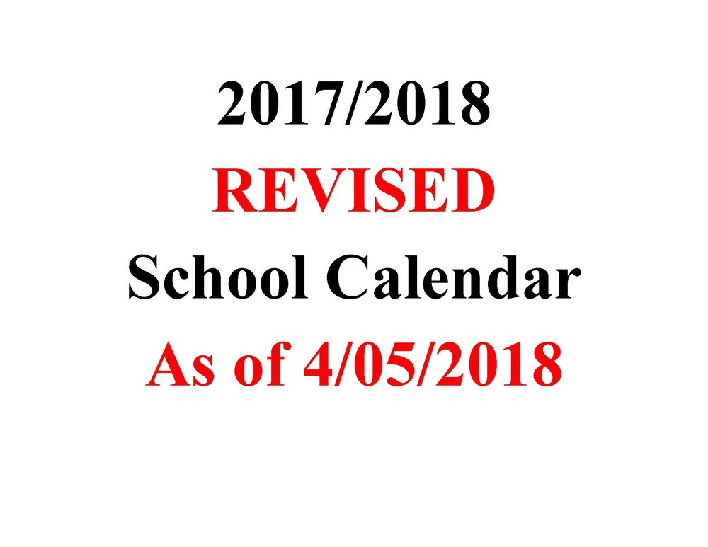 REVISED 2017/2018 School Calendar approved on April 5, 2018