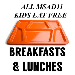 ALL MSAD11 PreK-Grade 12 Kids Eat Free - No Matter What!
