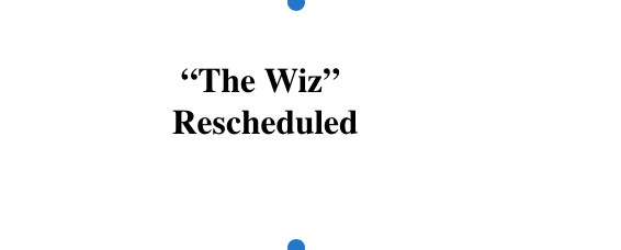 """The Wiz"" Rescheduled"
