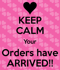 Keep calm your orders have arrived!