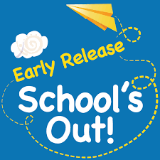 Early Release School's Out!